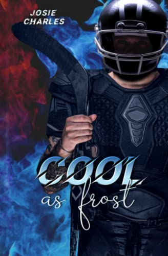 COOL AS FROST: Eishockey-Liebesroman (Die Moore-Brothers-Dilogie, Band 2)