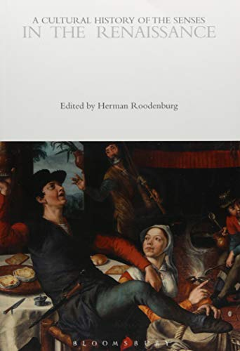 A Cultural History of the Senses in the Renaissance (The Cultural Histories Series, Band 3)