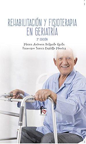 REHABILITACION Y FISIOTERAPIA GERIATRICA-3 EDICION (Spanish Edition)