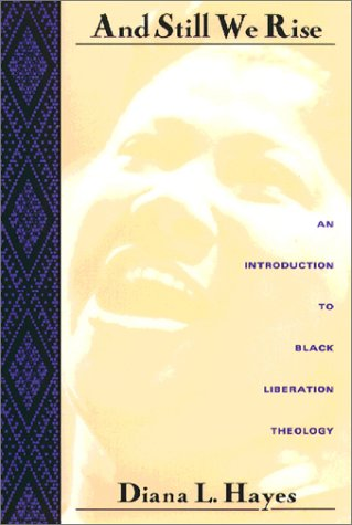 And Still We Rise: An Introduction to Black Liberation Theology