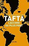 TAFTA - L'accord du plus fort