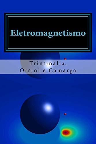 Eletromagnetismo (Portuguese Edition) eBook: Trintinalia, Luiz, Orsini, Luiz, de Camargo, Jose, Angerami, Jacyntho: Amazon.es: Tienda Kindle