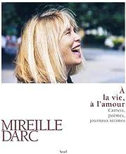 Livres À la vie, à l'amour. Carnets, poèmes, journaux intimes PDF