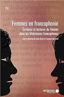 Femmes en francophonie : Ecritures et lectures du féminin dans les littératures francophones