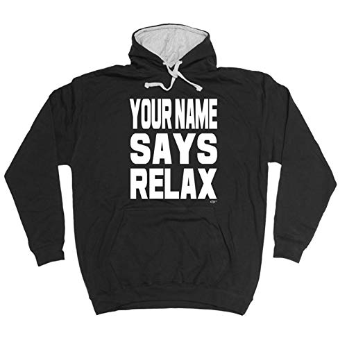 Personalised Your Name Says Relax Hoodie, choice of colours