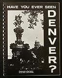 Have You Ever Seen Denver?