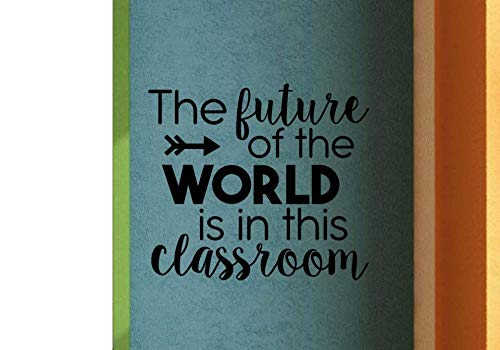 The Future of The World is in This Classroom Sticker mural éducatif en vinyle pour porte