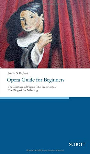 Opera Guide for Beginners: The Marriage of Figaro, The Freeshooter, The Ring of the Nibelung