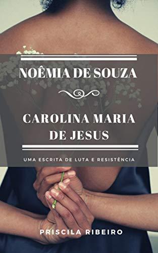 Noêmia de Souza e Carolina Maria de Jesus: uma escrita de luta e resistência