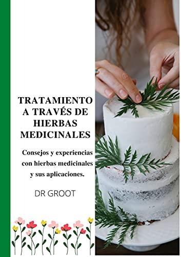Tratamiento a través de hierbas medicinales: Consejos y experiencias con hierbas medicinales y aplicaciones de hierbas.