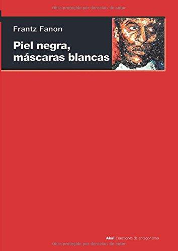 Piel negra, máscaras blancas (Cuestiones de antagonismo, Band 55)