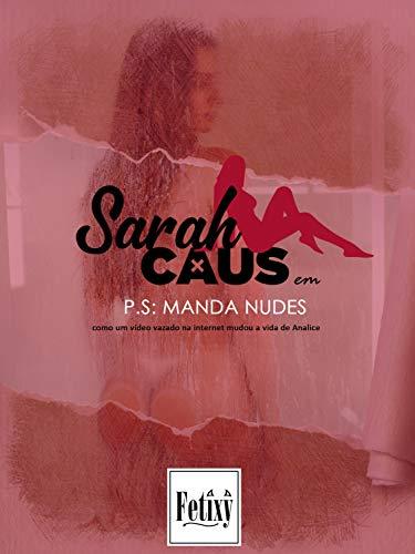 P.S. Manda Nudes: Como um vídeo vazado na internet mudou a vida de Analice
