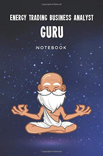 Energy Trading Business Analyst Guru Notebook: Customized 100 Page Lined Journal Gift For A Busy Energy Trading Business Analyst