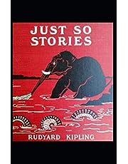 Just So Stories for Children: Rudyard Kipling (Literature, Classics, Short Stories) [Annotated]