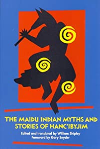 Maidu Indian Myths and Stories of Hanc'ibyjim