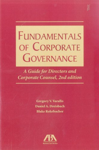 Compare Textbook Prices for Fundamentals of Corporate Governance: A Guide for Directors and Corporate Counsel 2nd Edition ISBN 9781590314289 by Varallo, Gregory V.,Dreisbach, Daniel A.,Rohrbacher, Blake