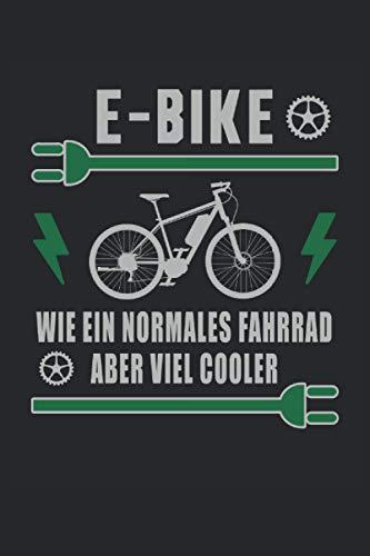 E-Bike Wie Ein Normales Fahrrad Aber Viel Cooler Ebike Elektrofahrrad Akku Batterie Radsport: Notizbuch - Notizheft - Notizblock - Tagebuch - Planer - ... 6 x 9 Zoll (15.24 x 22.86 cm) - 120 Seiten