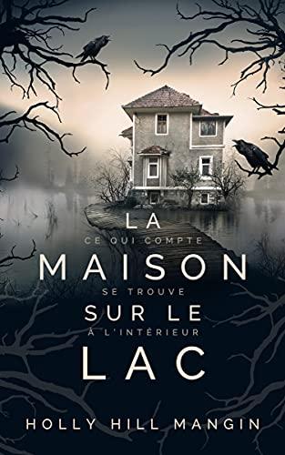 La Maison sur le lac (French Edition)