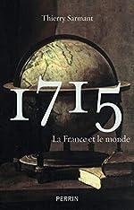1715 - La France et le monde de Thierry Sarmant