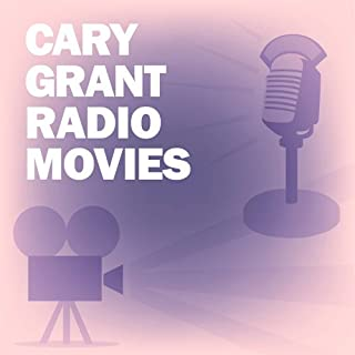 Cary Grant Radio Movies Collection audiobook cover art