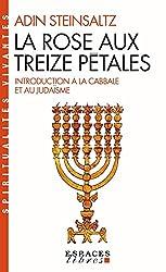 livre La Rose aux treize pétales : Introduction à la Cabbale et au Judaïsme