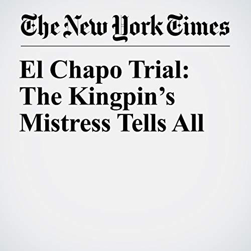 『El Chapo Trial: The Kingpin's Mistress Tells All』のカバーアート