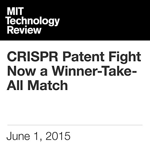 CRISPR Patent Fight Now a Winner-Take-All Match cover art
