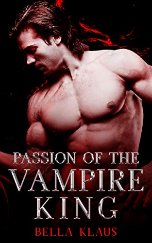 Passion of the Vampire King (Blood Fire Saga Book 5)