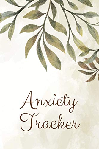 Anxiety Tracker: Guided Journal to Calm Anxiety, and Practice Positive Thinking - Stress Relieving Notebook - Therapy Self Help Log Book for Women and Men