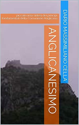 ANGLICANESIMO : piccolissima sintesi dei principi fondamentali della Comunione Anglicana