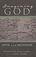 Imagining God: Myth and Metaphor