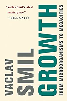 Growth: From Microorganisms to Megacities by [Vaclav Smil]