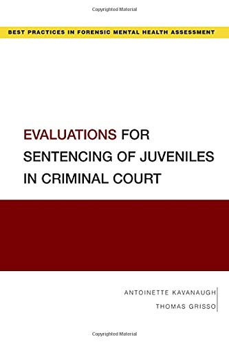 Compare Textbook Prices for Evaluations for Sentencing of Juveniles in Criminal Court BEST PRACTICES FORENSIC MENTAL HEALTH  ISBN 9780190052812 by Kavanaugh, Antoinette,Grisso, Thomas