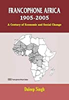 Francophone Africa 1905-2005: A Century of Economic and Social Change