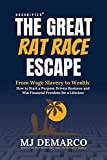 Unscripted - The Great Rat-Race Escape: From Wage-Slavery to Wealth: How to Start a Purpose-Driven Business and Win Financial Freedom for a Lifetime