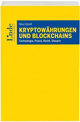 Kryptowährungen und Blockchains: Technologie, Praxis, Recht, Steuern