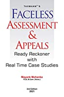 Taxmann?s Faceless Assessment & Appeals Ready Reckoner with Real Time Case Studies - Updated till 10th December 2020   3rd Edition 2021