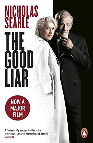 The Good Liar: Now a Major Film Starring Helen Mirren and Ian McKellen by [Nicholas Searle]