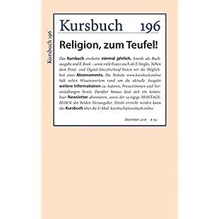 Kursbuch 196 Religion, zum Teufel! (German Edition)