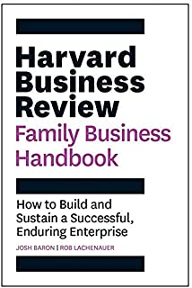 Harvard Business Review Family Business Handbook: How to Build and Sustain a Successful, Enduring Enterprise (HBR Handbook...