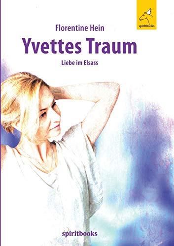 Yvettes Traum: Liebe im Elsass