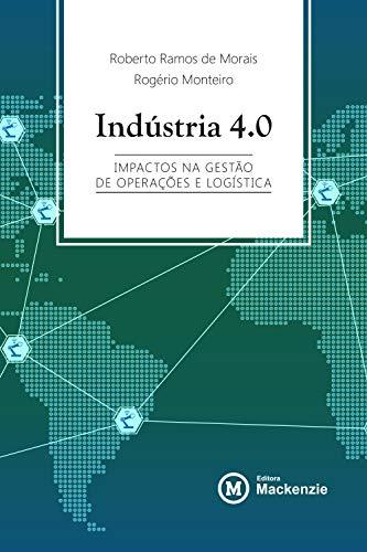 Indústria 4.0: impactos na gestão de operações e logística (Conexão Inicial Livro 24)