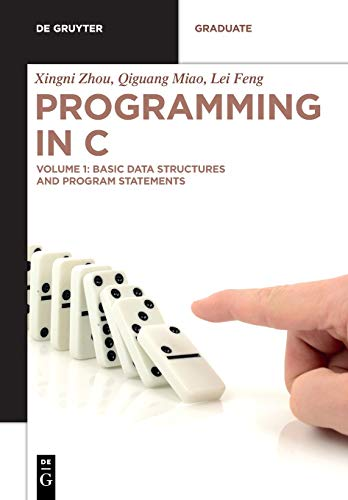 Programming in C: Volume 1: Basic Data Structures and Program Statements Front Cover