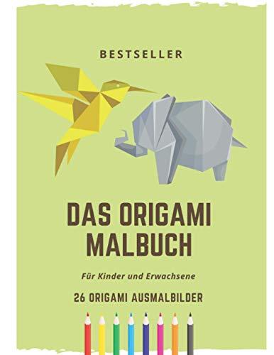 Das Origami Malbuch: Für Kinder und Erwachsene mit 26 Origami Ausmalbilder