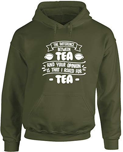 Hippowarehouse The Difference Between Tea and Your Opinion is That I Asked for Tea Unisex Hoodie Hooded top (Specific Size Guide in Description) Olive Green