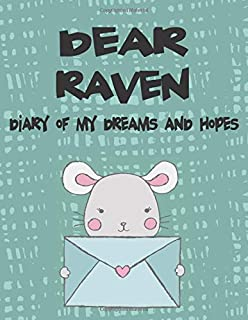 Dear Raven, diary of my dreams and hopes: A Girl's Thoughts (Preserve the Memory)