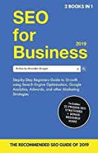 SEO for Business 2019 & Blogging for Profit 2019: Beginners Guide to Search Engine Optimization, Google Analytics & Growth Marketing Strategies + How ... Make Money Online & Earn Passive Income.