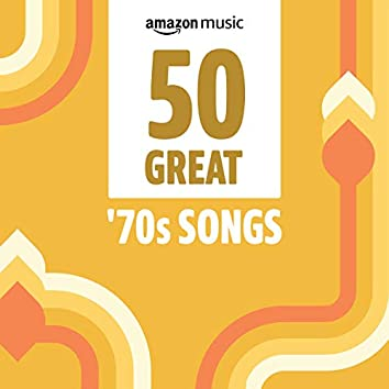 50 Great '70s Songs