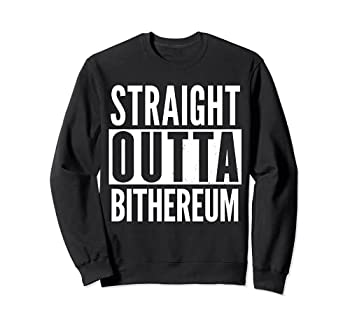 BITHEREUM Straight Outta Funny Sweatshirt