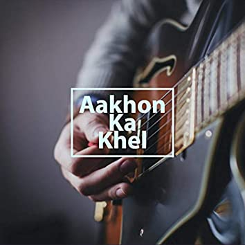 Aakhon Ka Khel
